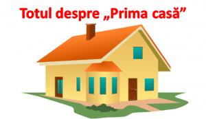 Prima casa - noutati si conditii